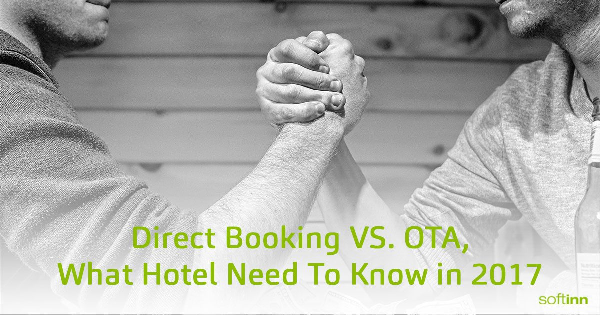Direct Booking Vs Online Travel Agency What Hotels Need To Know In